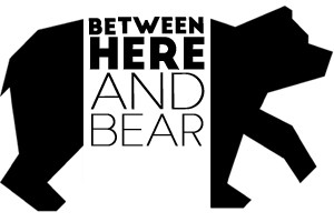 betweenhereandbear